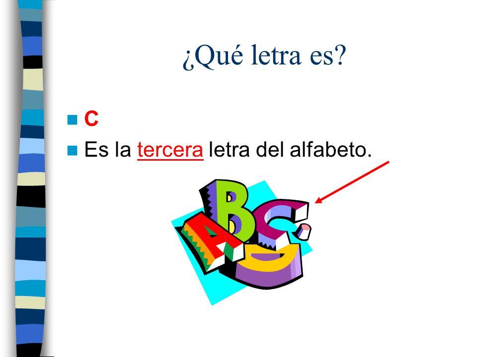 ¿Qué letra es C Es la tercera letra del alfabeto.