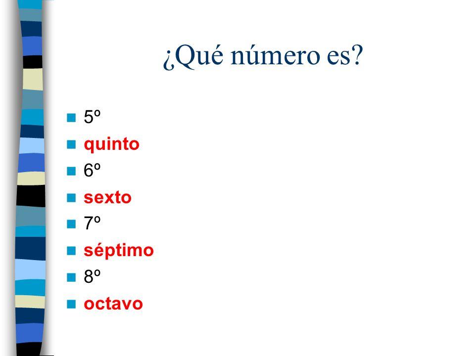 ¿Qué número es 5º quinto 6º sexto 7º séptimo 8º octavo