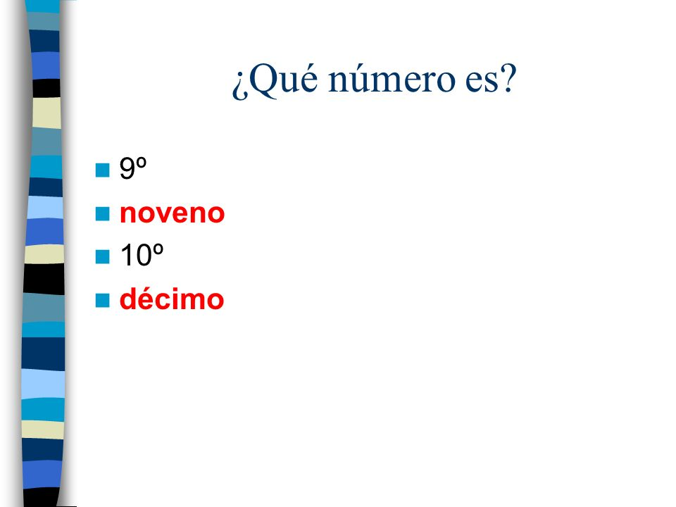 ¿Qué número es 9º noveno 10º décimo