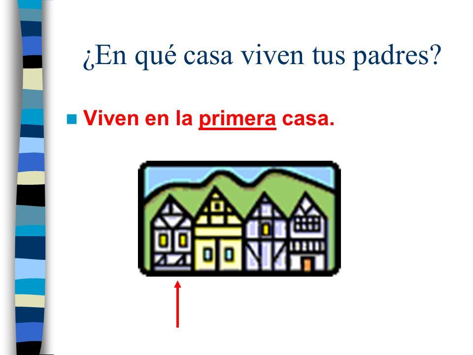 ¿En qué casa viven tus padres