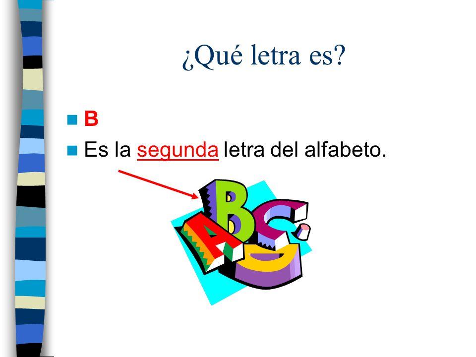 ¿Qué letra es B Es la segunda letra del alfabeto.