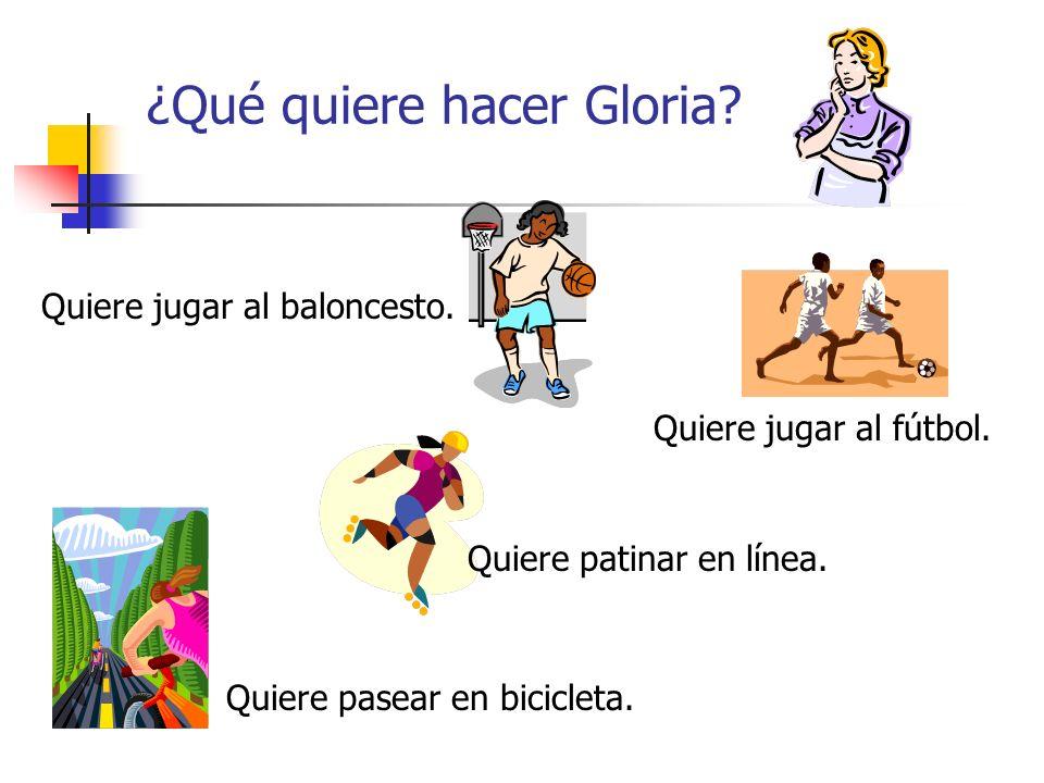 ¿Qué quiere hacer Gloria