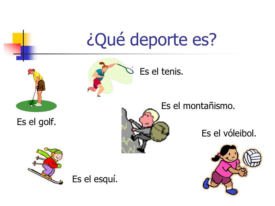 ¿Qué deporte es Es el tenis. Es el montañismo. Es el golf.