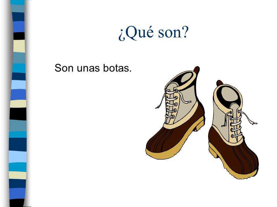 ¿Qué son Son unas botas.