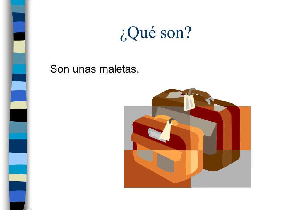 ¿Qué son Son unas maletas.