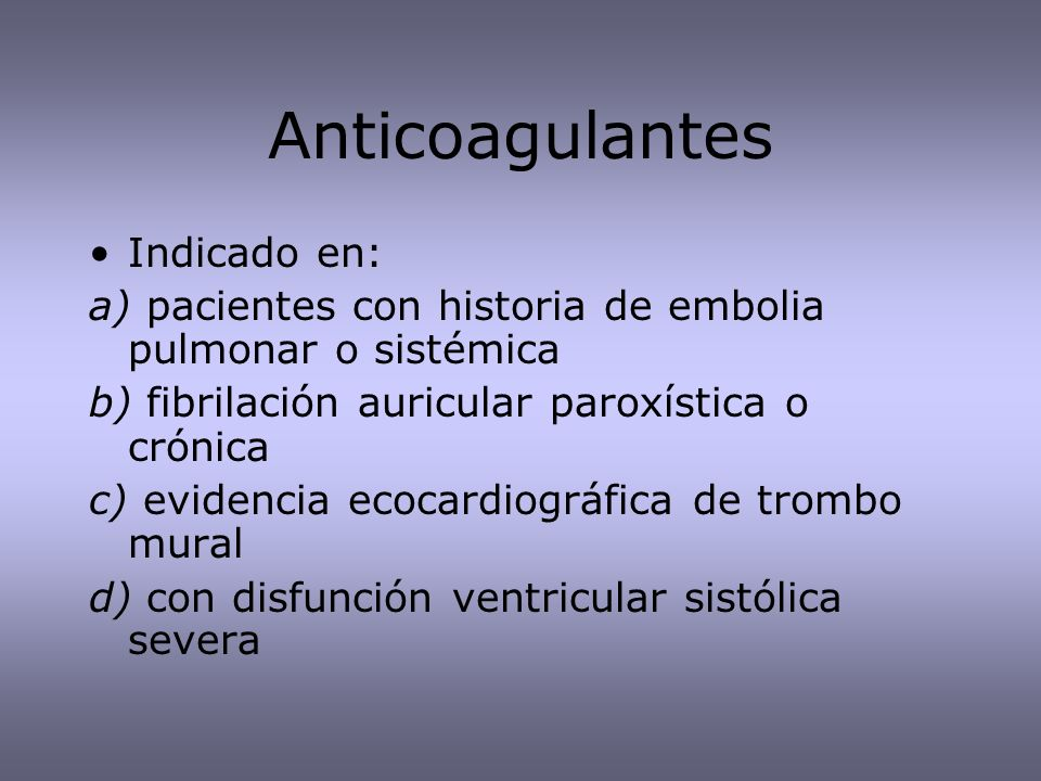 Anticoagulantes Indicado en: