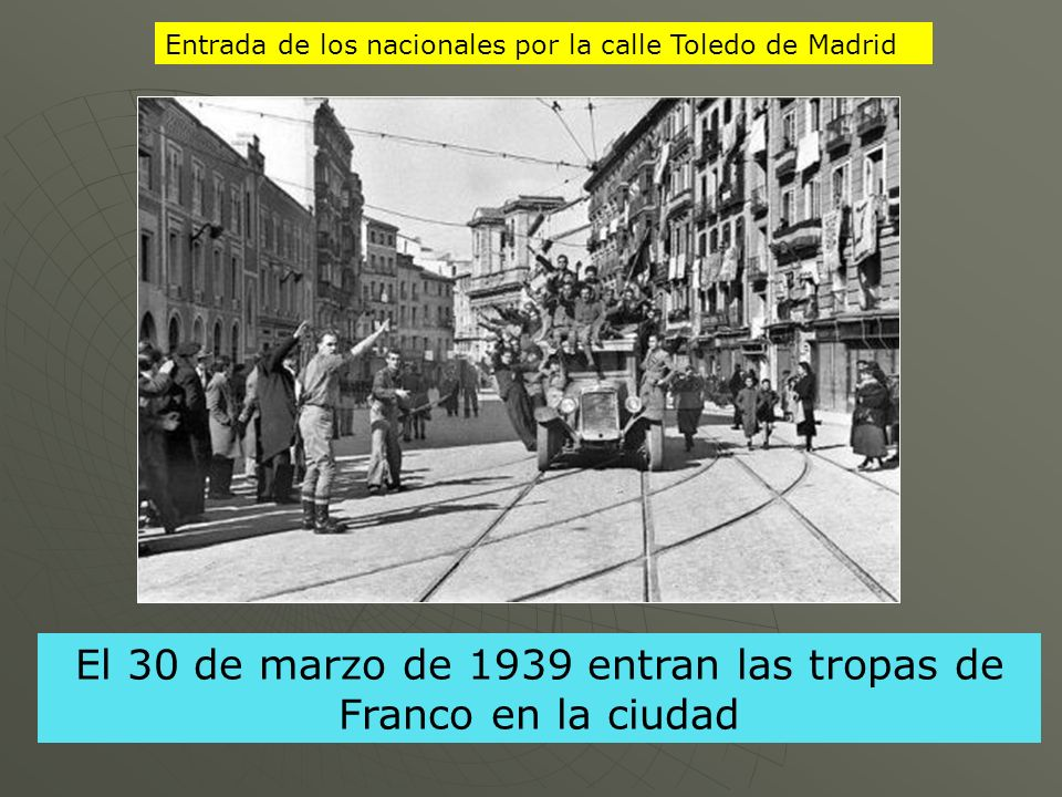 El 30 de marzo de 1939 entran las tropas de Franco en la ciudad