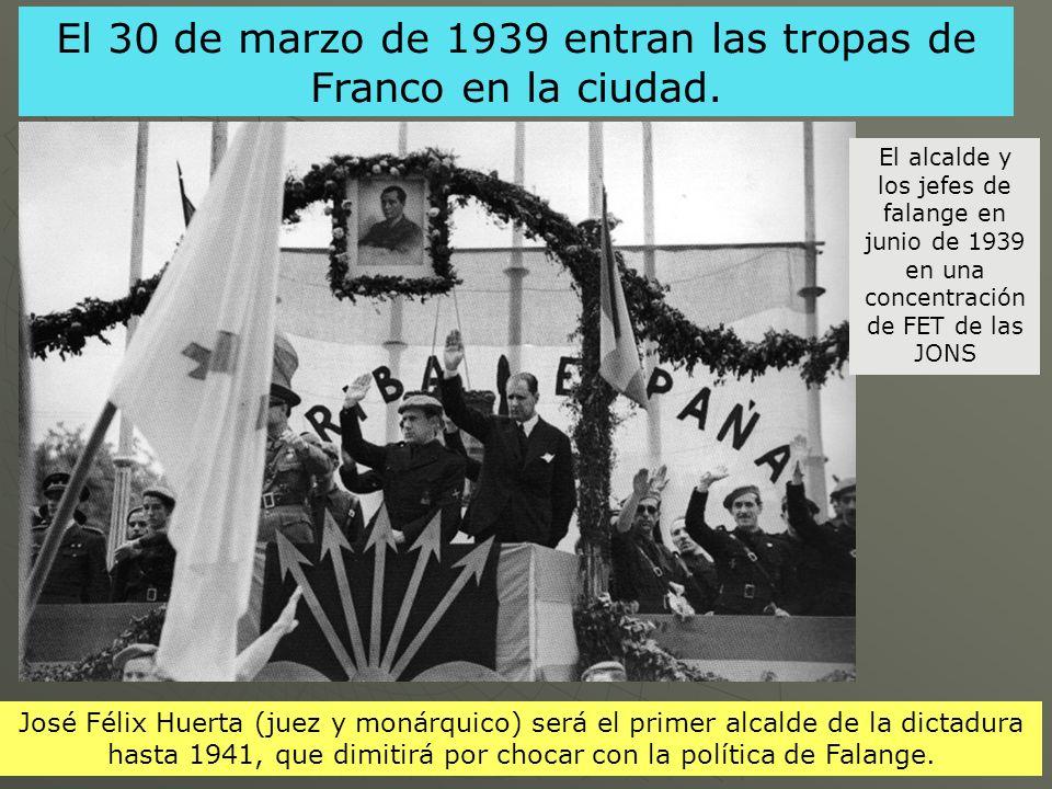 El 30 de marzo de 1939 entran las tropas de Franco en la ciudad.