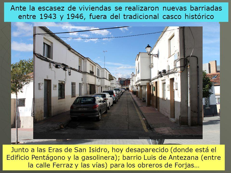 Ante la escasez de viviendas se realizaron nuevas barriadas entre 1943 y 1946, fuera del tradicional casco histórico