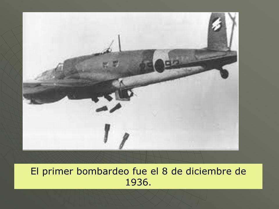 El primer bombardeo fue el 8 de diciembre de 1936.