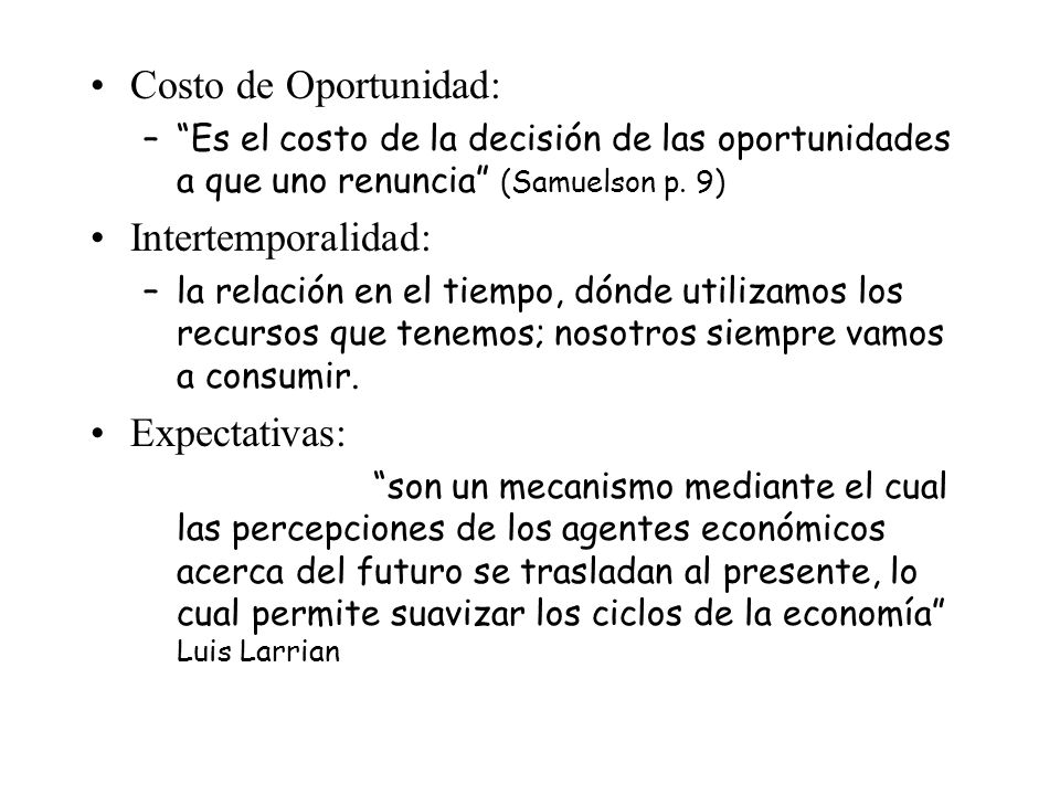 Costo de Oportunidad: Intertemporalidad: Expectativas: