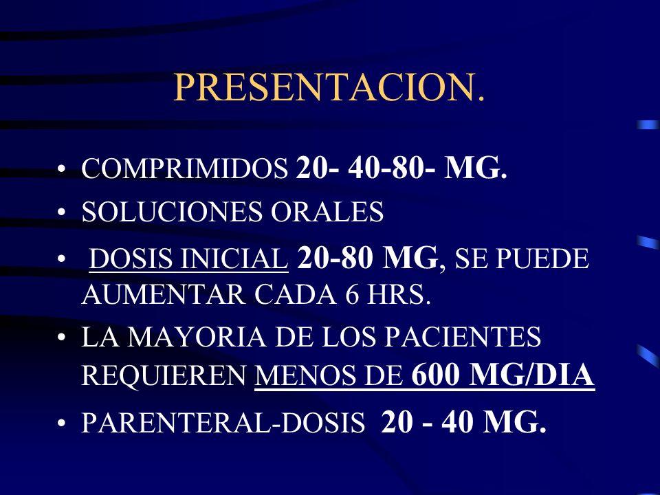 PRESENTACION. COMPRIMIDOS 20- 40-80- MG. SOLUCIONES ORALES