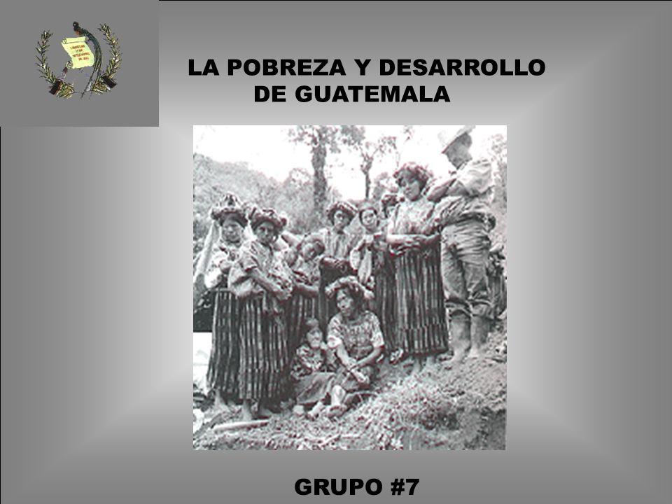 LA POBREZA Y DESARROLLO DE GUATEMALA