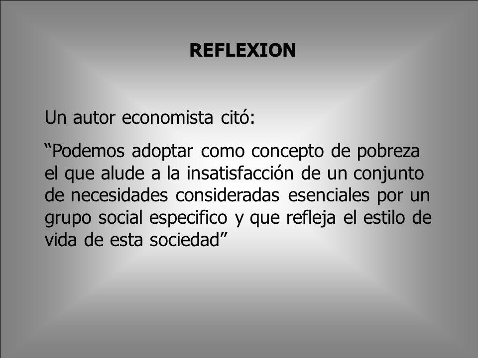 REFLEXION Un autor economista citó: