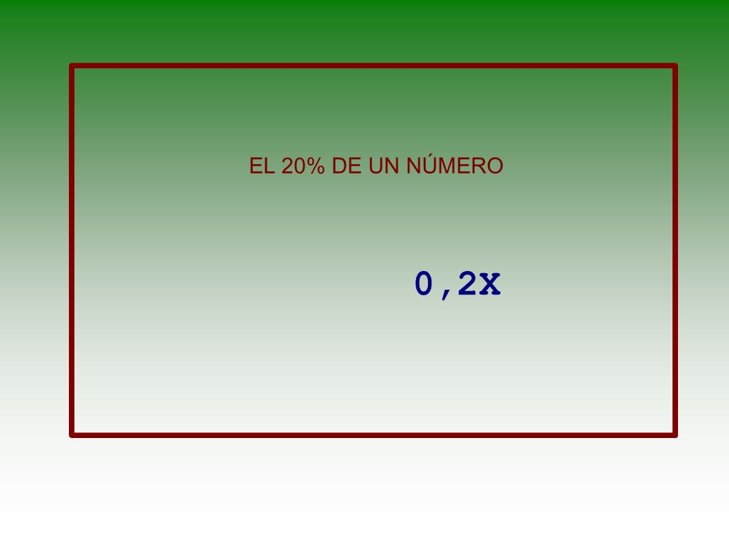 EL 20% DE UN NÚMERO 0,2X