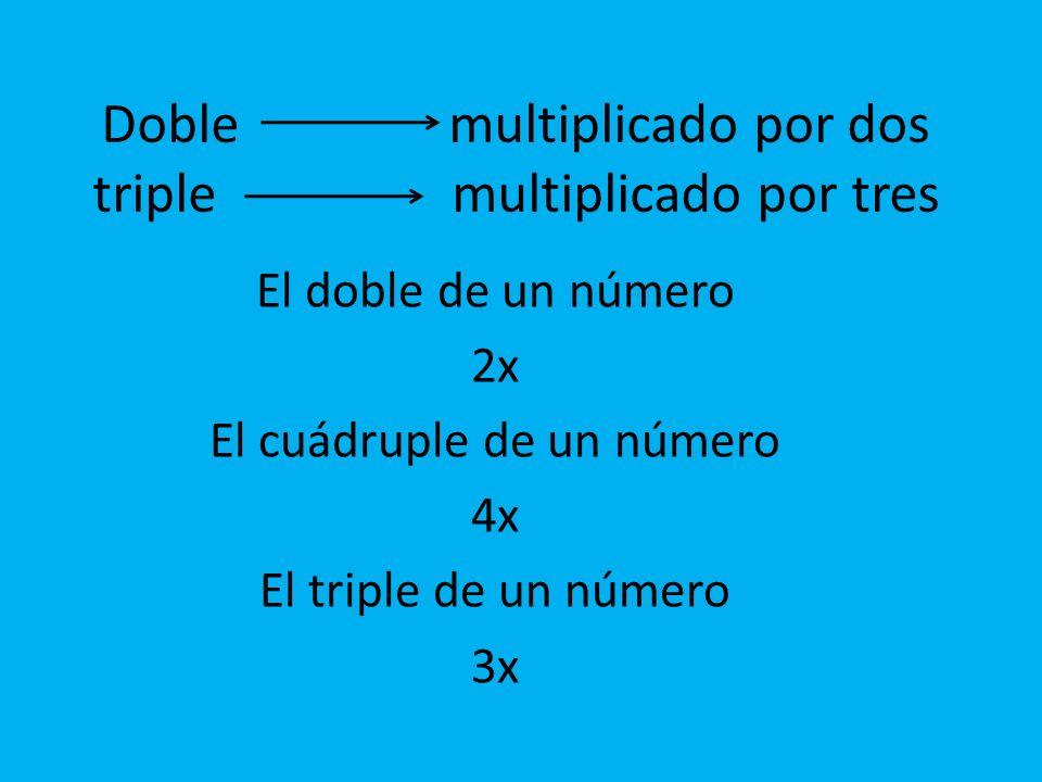 Doble multiplicado por dos triple multiplicado por tres