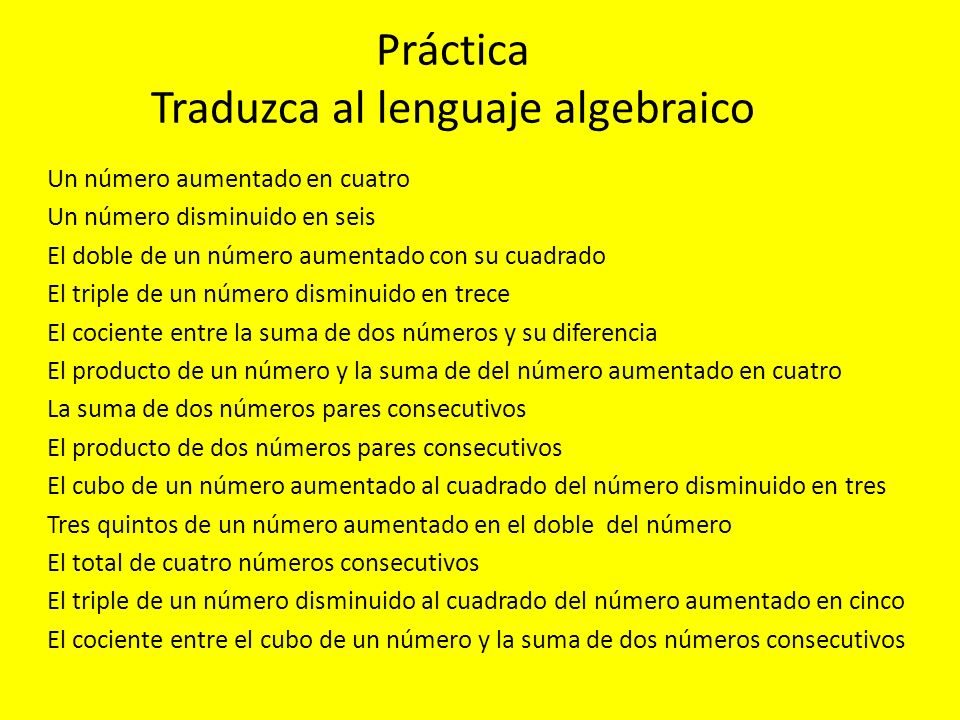 Práctica Traduzca al lenguaje algebraico