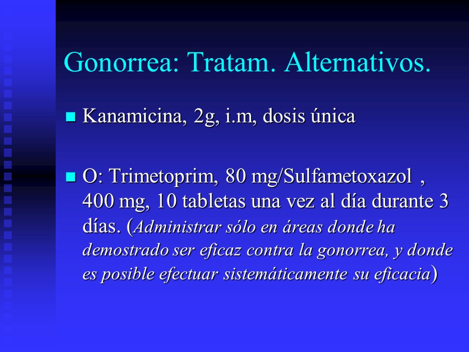 Gonorrea: Tratam. Alternativos.