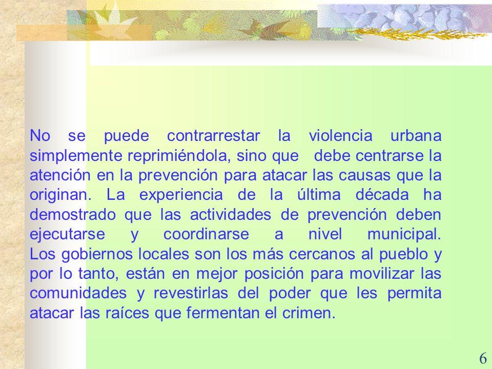 No se puede contrarrestar la violencia urbana simplemente reprimiéndola, sino que debe centrarse la atención en la prevención para atacar las causas que la originan.