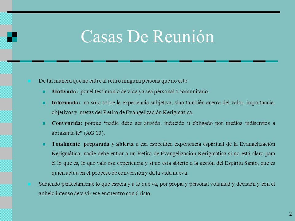 Casas De ReuniónDe tal manera que no entre al retiro ninguna persona que no este: