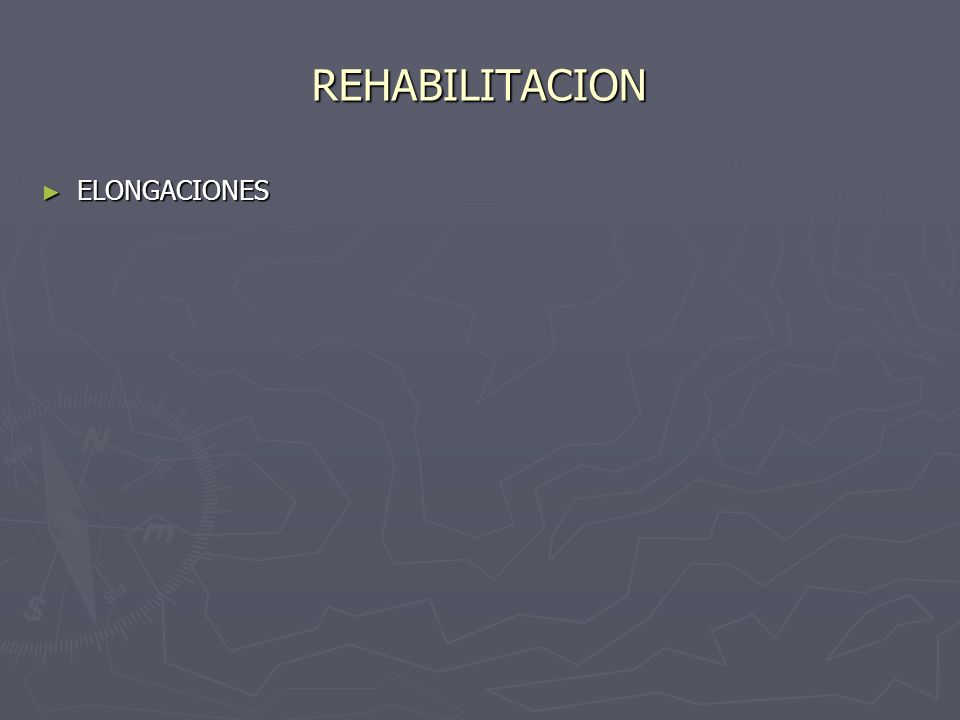 REHABILITACION ELONGACIONES
