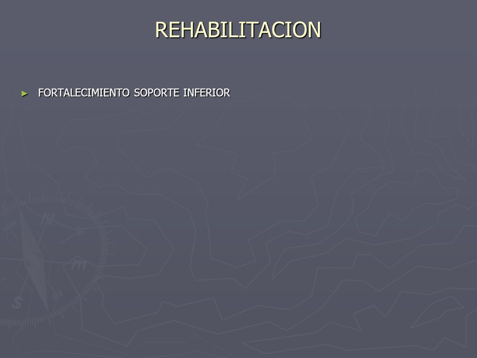 REHABILITACION FORTALECIMIENTO SOPORTE INFERIOR
