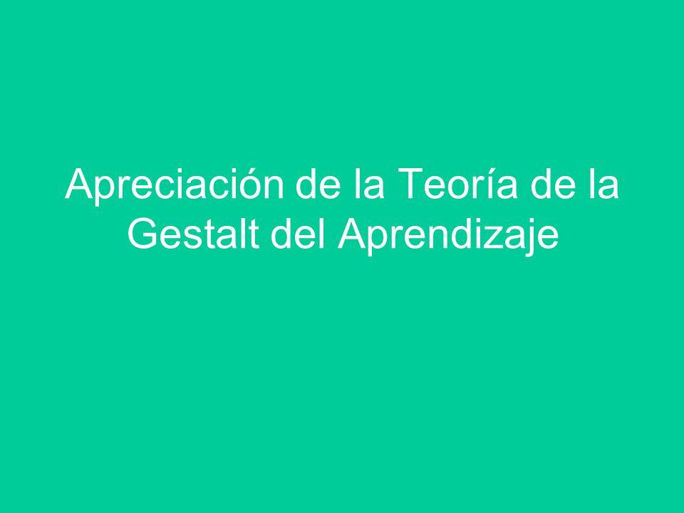 Apreciación de la Teoría de la Gestalt del Aprendizaje