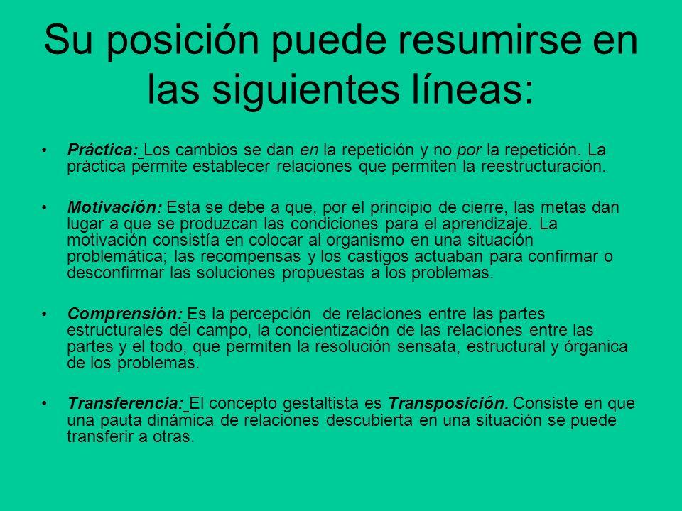 Su posición puede resumirse en las siguientes líneas: