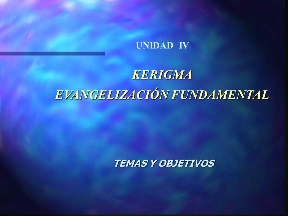 KERIGMA EVANGELIZACIÓN FUNDAMENTAL