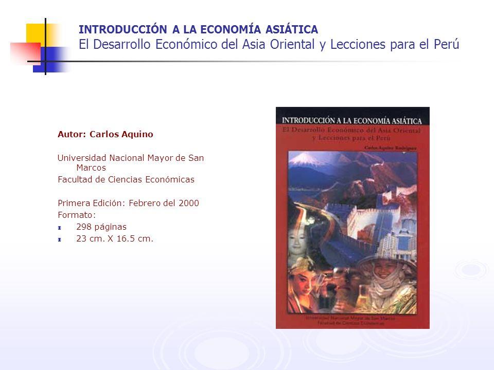 INTRODUCCIÓN A LA ECONOMÍA ASIÁTICA El Desarrollo Económico del Asia Oriental y Lecciones para el Perú