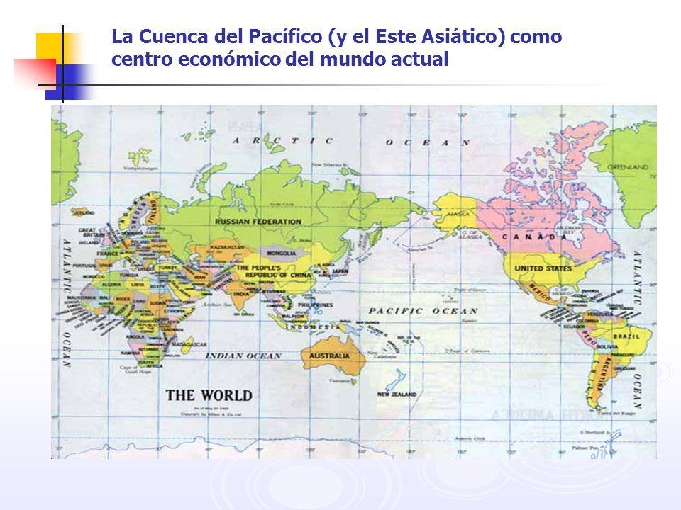 La Cuenca del Pacífico (y el Este Asiático) como centro económico del mundo actual