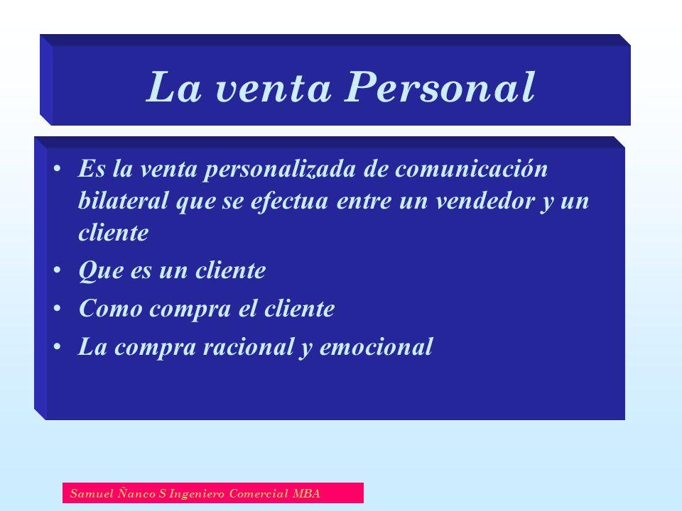 La venta Personal Es la venta personalizada de comunicación bilateral que se efectua entre un vendedor y un cliente.