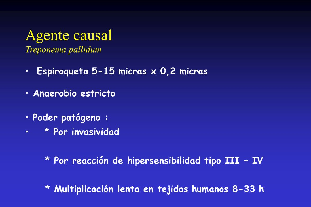 Agente causal Treponema pallidum Espiroqueta 5-15 micras x 0,2 micras