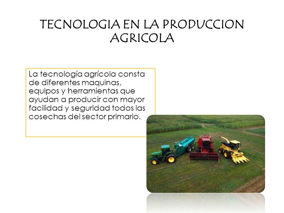 Tecnologia en la produccion agricola ppt descargar for Maquinaria y utensilios para la produccion culinaria