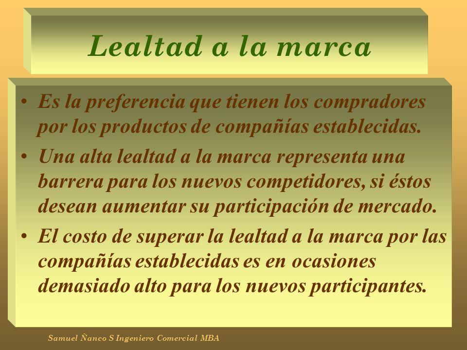 Lealtad a la marcaEs la preferencia que tienen los compradores por los productos de compañías establecidas.