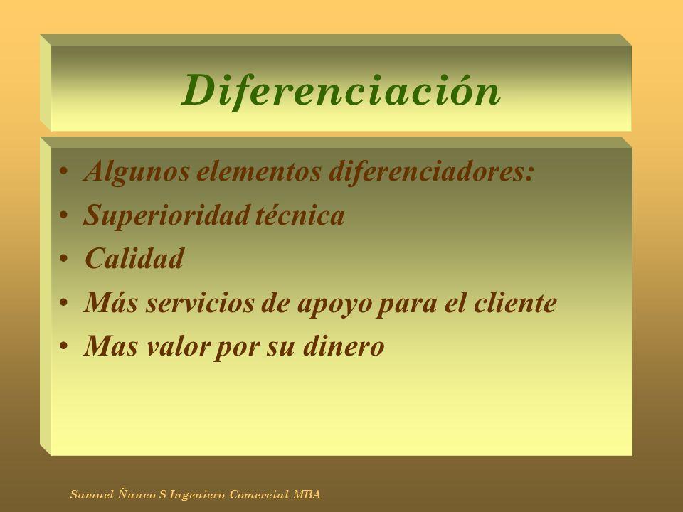 Diferenciación Algunos elementos diferenciadores: Superioridad técnica