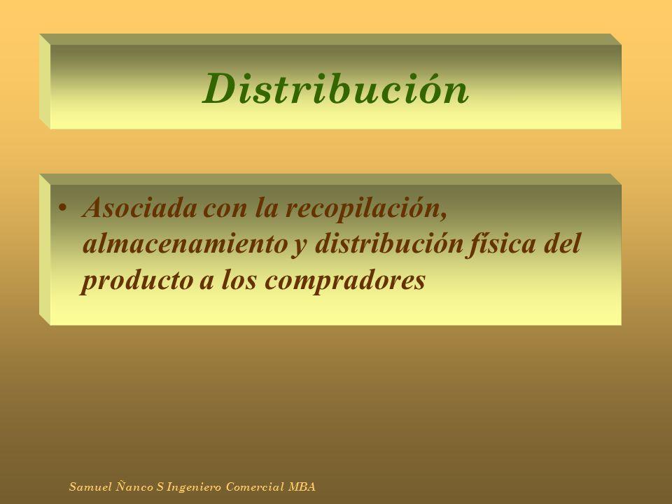 DistribuciónAsociada con la recopilación, almacenamiento y distribución física del producto a los compradores.