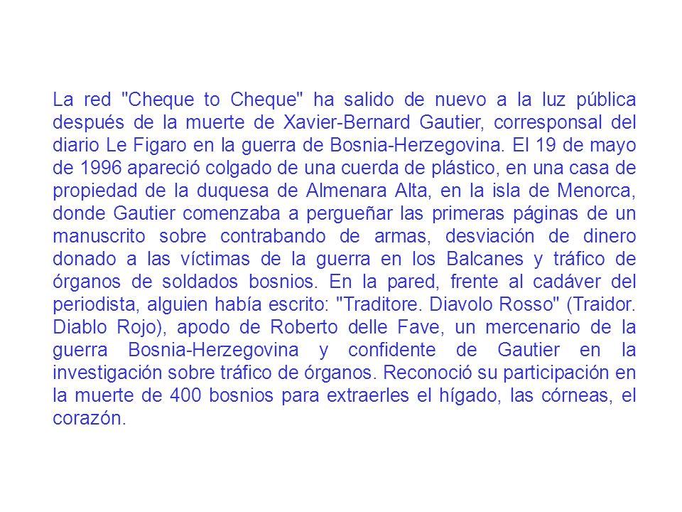 La red Cheque to Cheque ha salido de nuevo a la luz pública después de la muerte de Xavier-Bernard Gautier, corresponsal del diario Le Figaro en la guerra de Bosnia-Herzegovina.