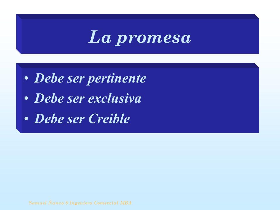 La promesa Debe ser pertinente Debe ser exclusiva Debe ser Creible