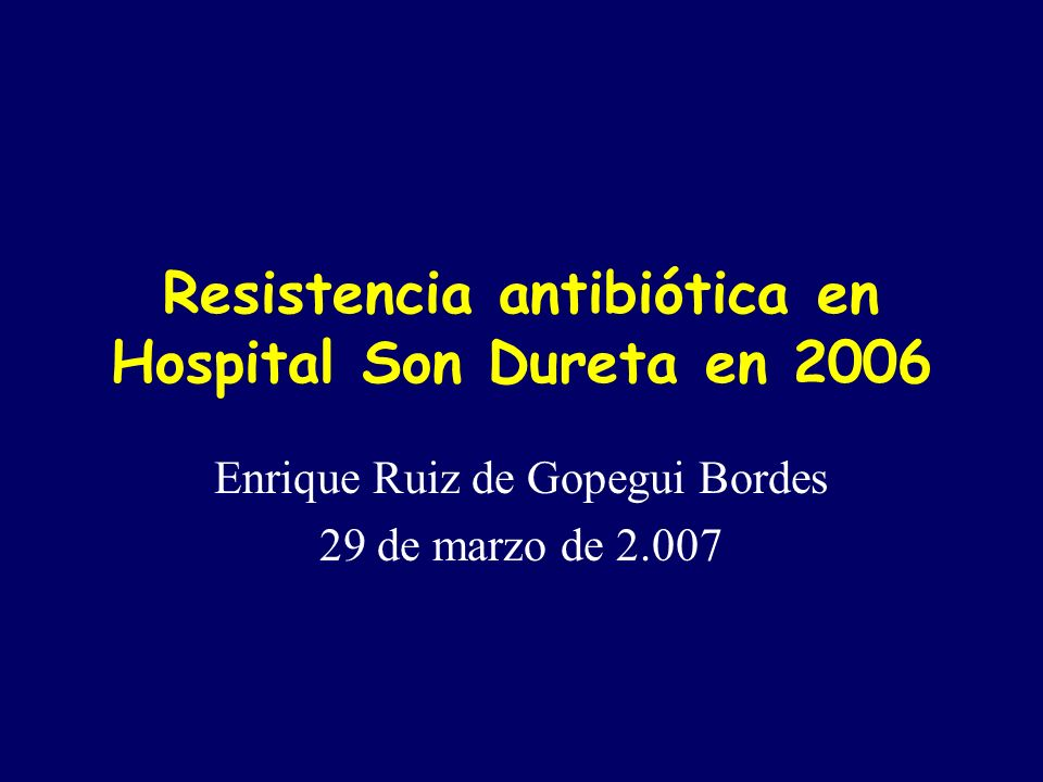 Resistencia antibiótica en Hospital Son Dureta en 2006