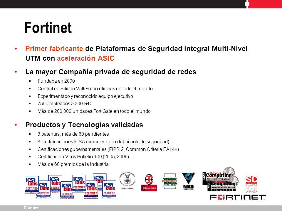 Fortinet Primer fabricante de Plataformas de Seguridad Integral Multi-Nivel UTM con aceleración ASIC.