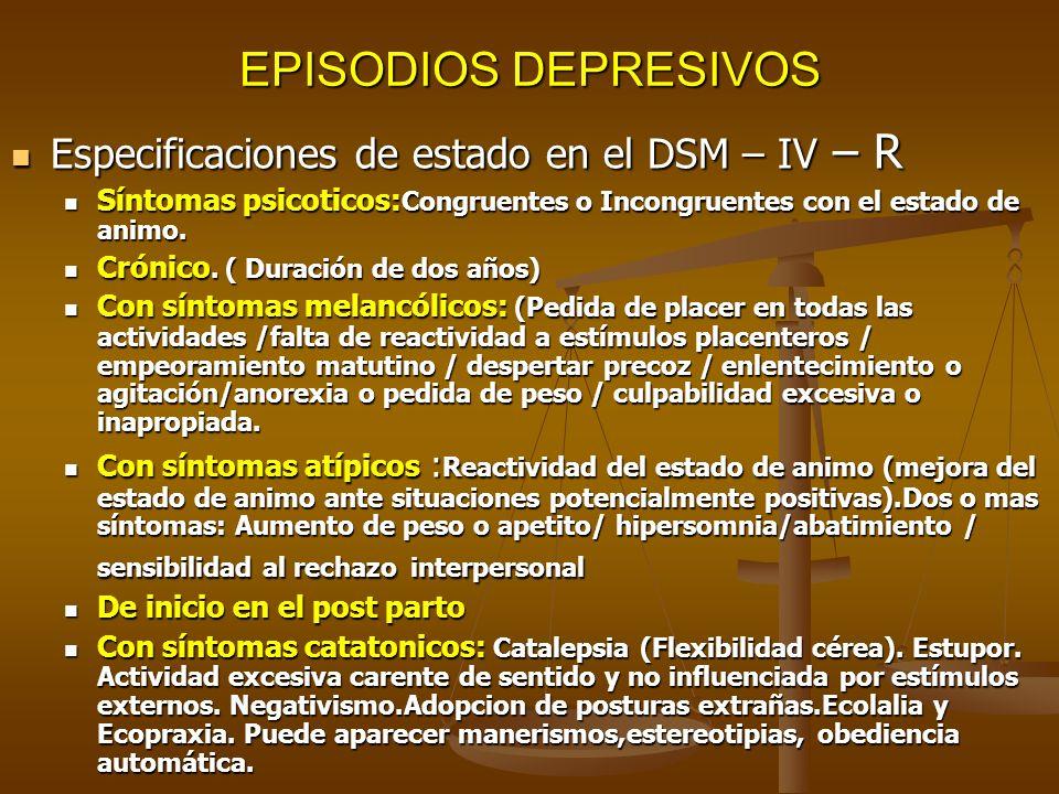 EPISODIOS DEPRESIVOS Especificaciones de estado en el DSM – IV – R