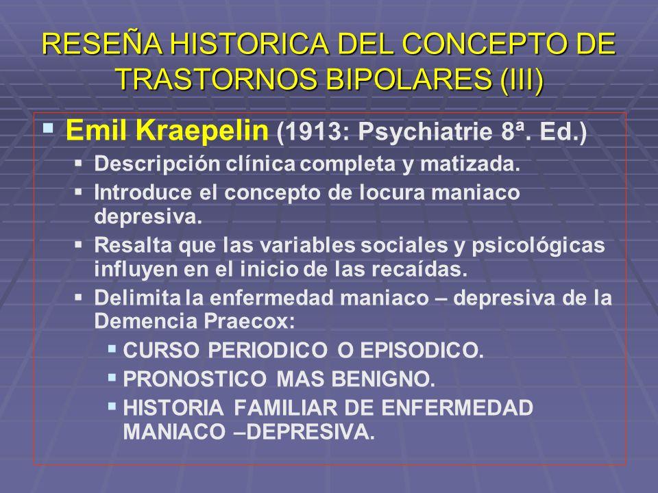 RESEÑA HISTORICA DEL CONCEPTO DE TRASTORNOS BIPOLARES (III)