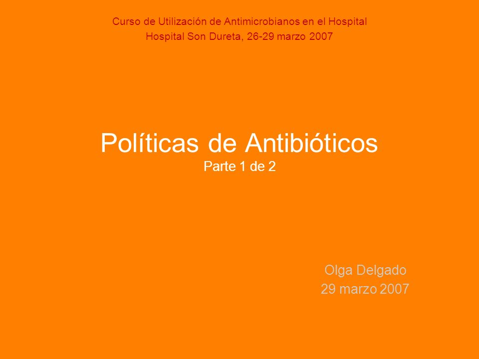 Políticas de Antibióticos Parte 1 de 2