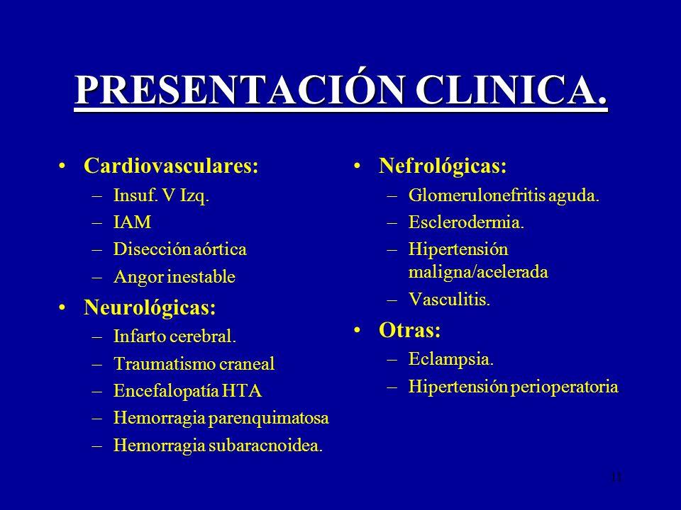 PRESENTACIÓN CLINICA. Cardiovasculares: Neurológicas: Nefrológicas: