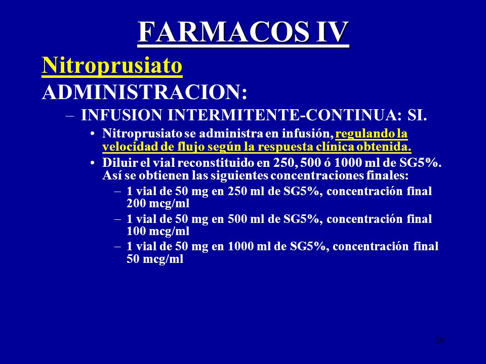 FARMACOS IV Nitroprusiato ADMINISTRACION:
