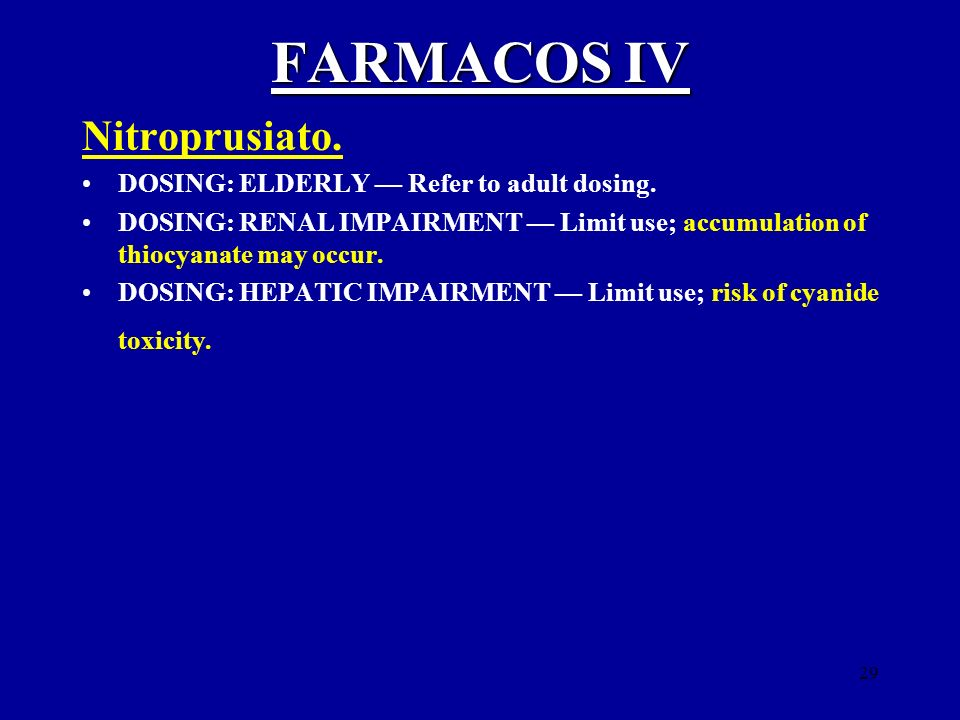 FARMACOS IV Nitroprusiato. DOSING: ELDERLY — Refer to adult dosing.