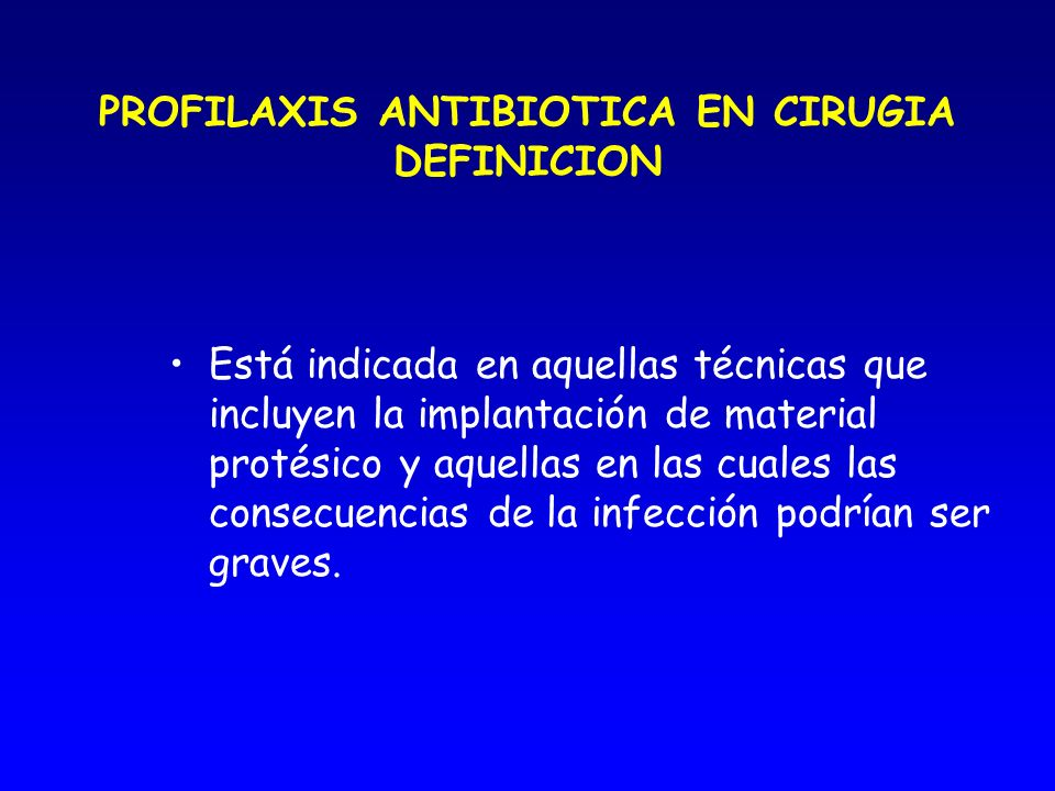 PROFILAXIS ANTIBIOTICA EN CIRUGIA DEFINICION
