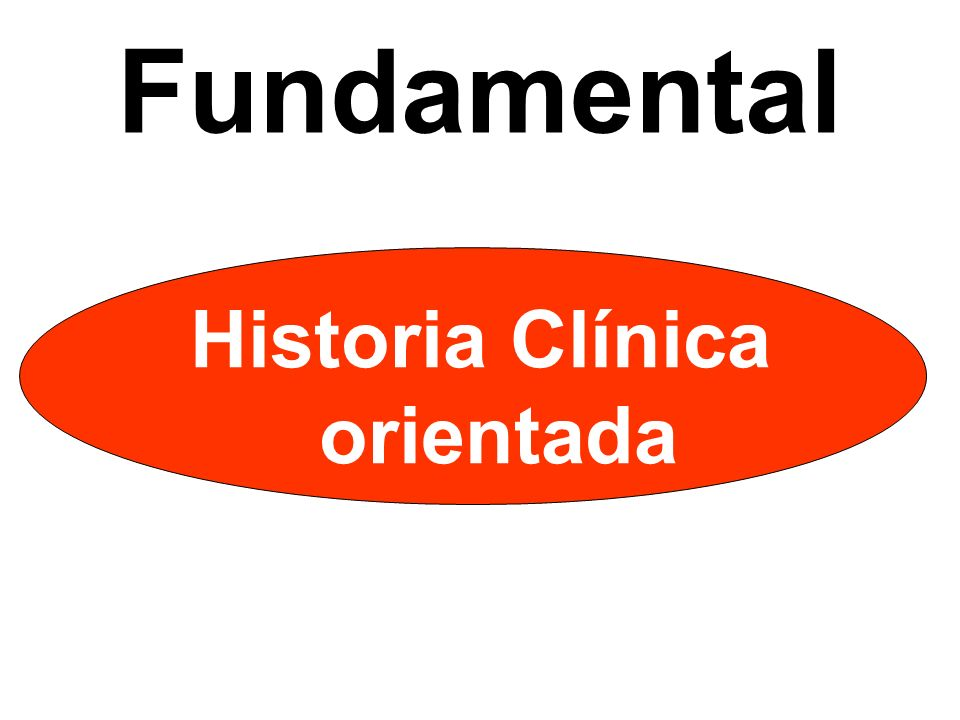 Historia Clínica orientada