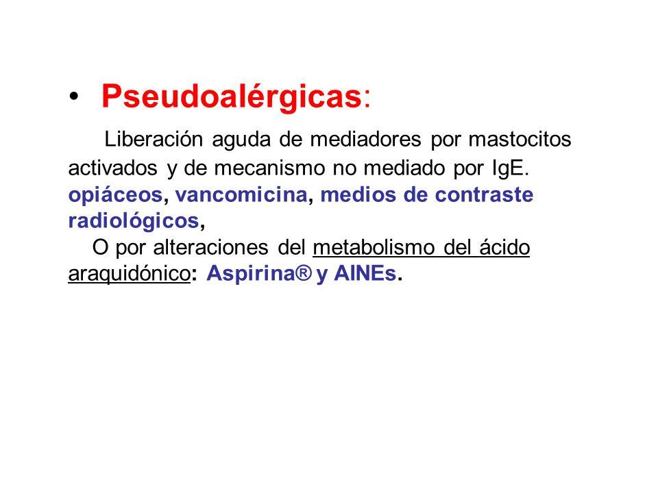• Pseudoalérgicas: